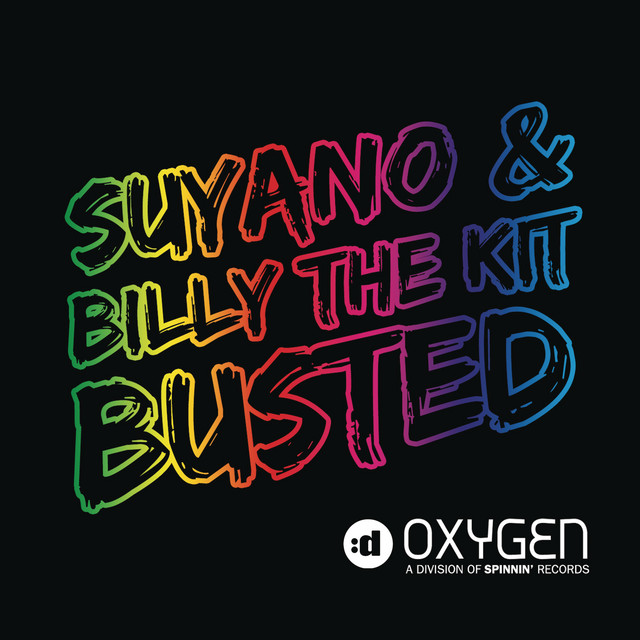Suyano & Billy The Kit - Busted