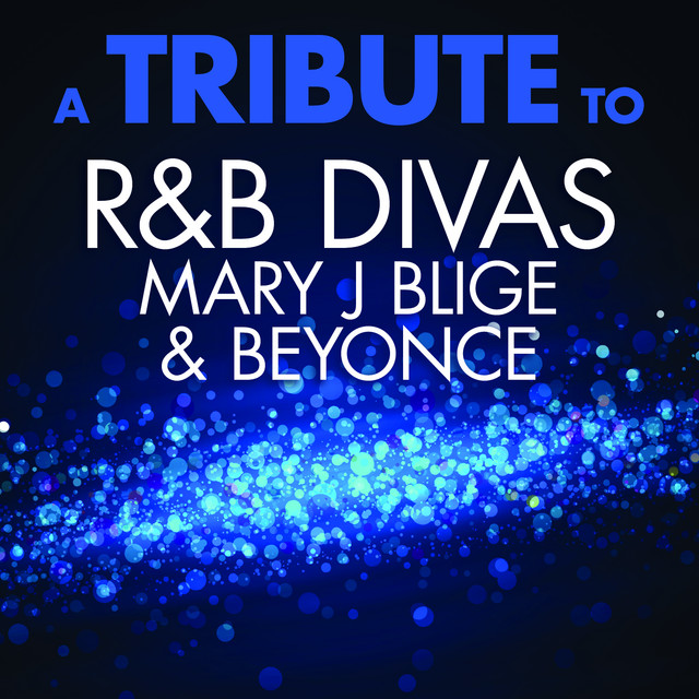 A Tribute to R&B Divas Mary J Blige & Beyonce