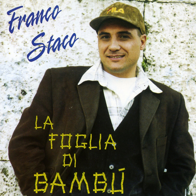 Franco Staco La Foglia Di Bamb.La Foglia Di Bambu A Song By Franco Staco On Spotify