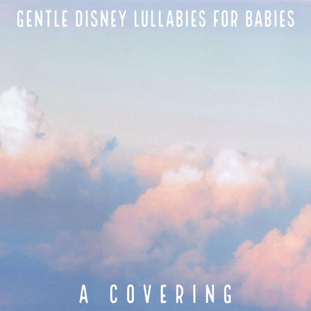Gentle Disney Lullabies for Babies