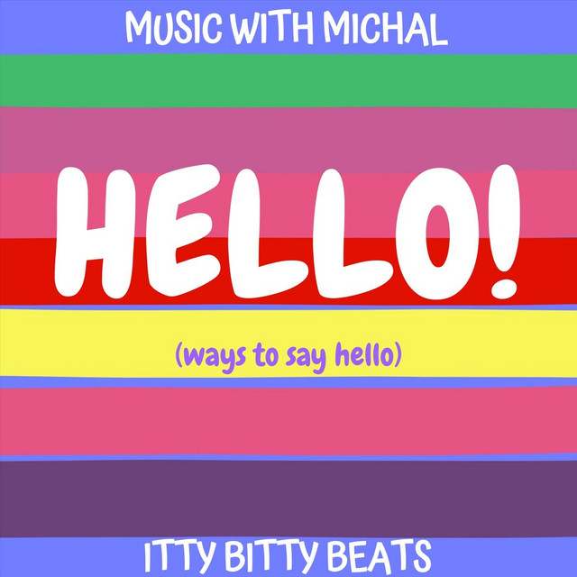 Hello! (Ways to Say Hello) by Music with Michal