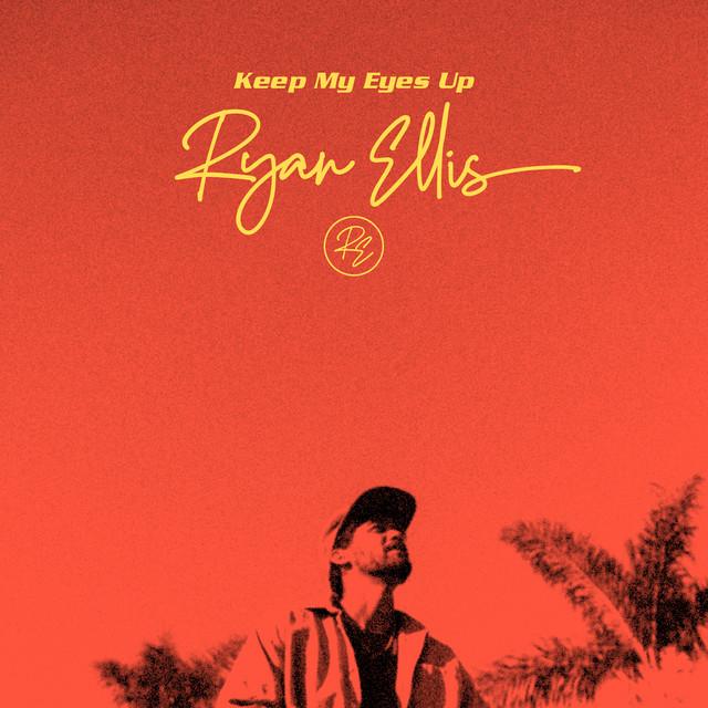 Ryan Ellis - Keep My Eyes Up
