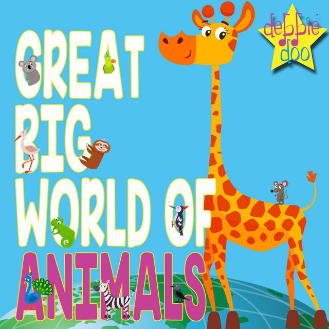 Great Big World of Animals by Debbie Doo