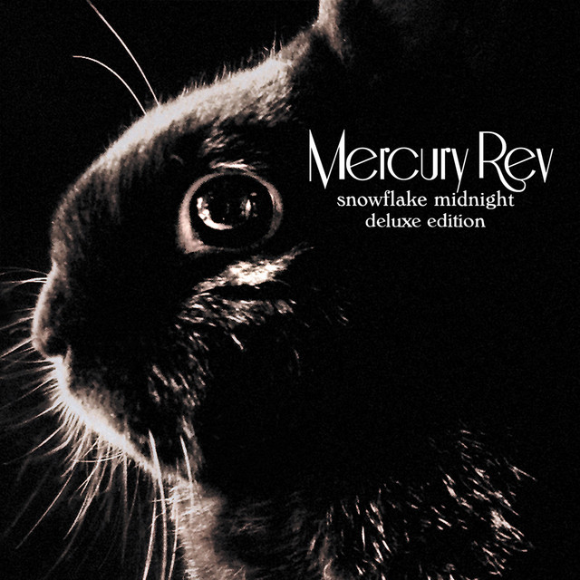 Mercury Rev  Snowflake Midnight (Deluxe Edition) :Replay