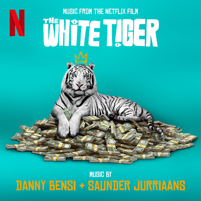 The White Tiger (Music from the Netflix Film) - Official Soundtrack