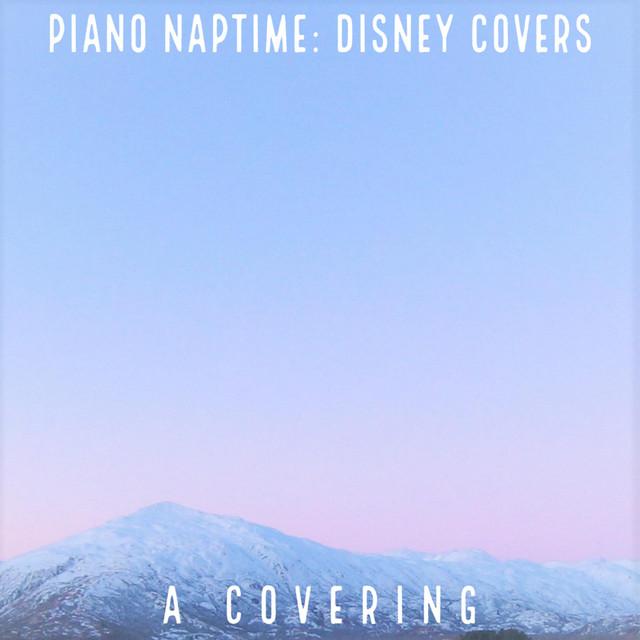 Piano Naptime: Disney Covers