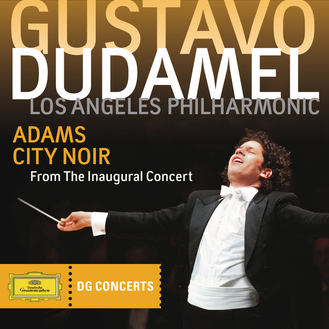 Adams: City Noir (DG Concerts 2009/2010 LA3)