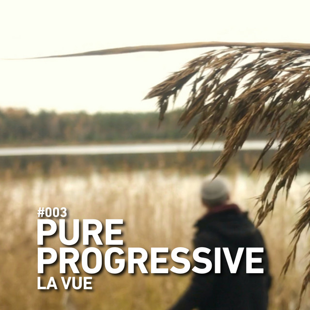 Pure Progressive 003: La Vue (DJ Mix)