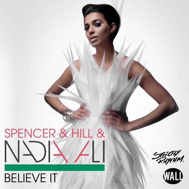 Spencer & Hill & Nadia Ali & Ziggy - Believe It (Radio Edits)