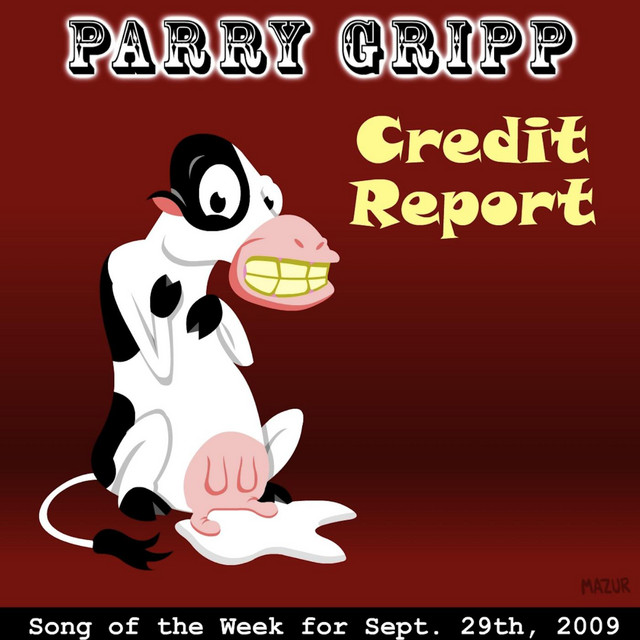 Credit Report by Parry Gripp
