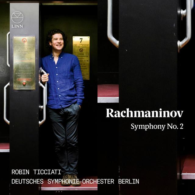 Album cover for Rachmaninov: Symphony No. 2 by Sergei Rachmaninoff, Robin Ticciati, Deutsches Symphonie-Orchester Berlin
