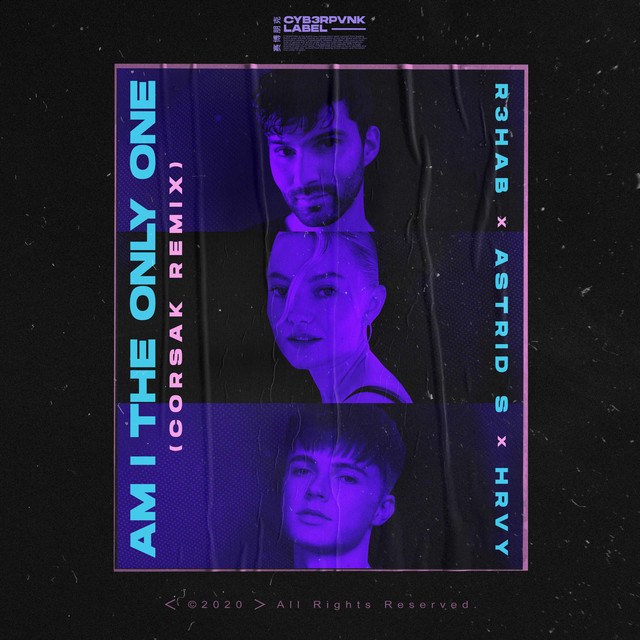Am I The Only One (with Astrid S & HRVY) [CORSAK Remix]