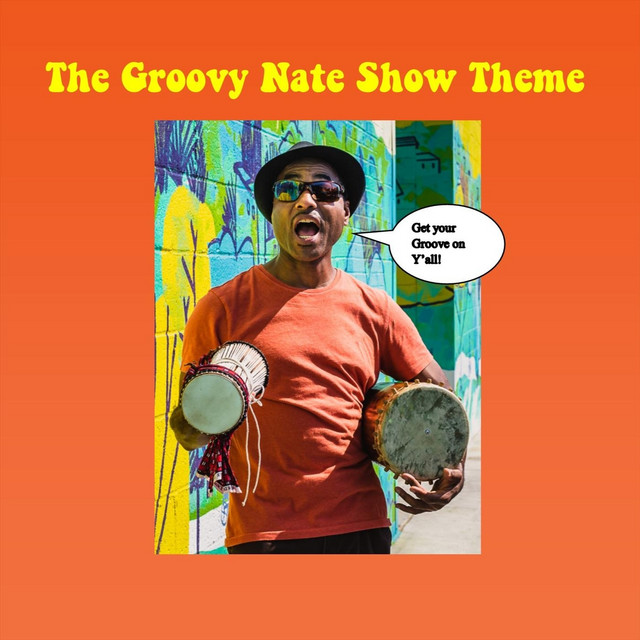Groovy Nate Show Theme by Groovy Nate