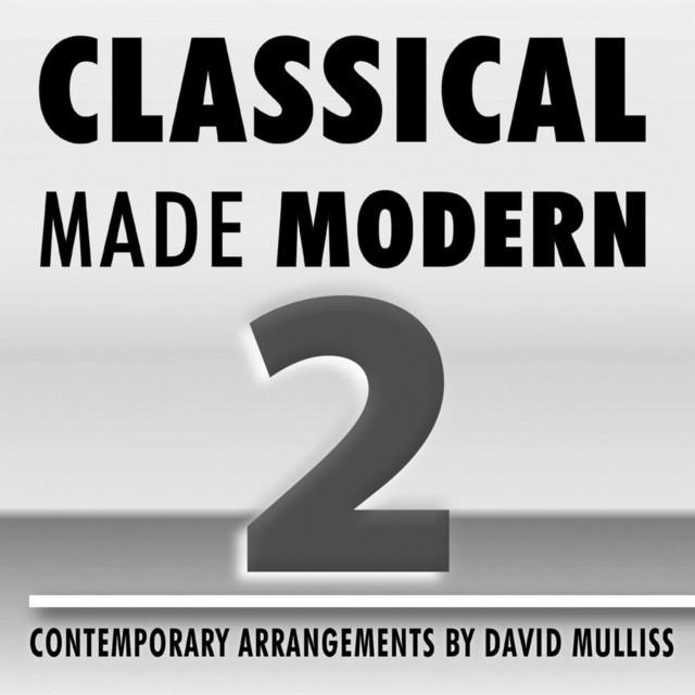 Classical Made Modern 2
