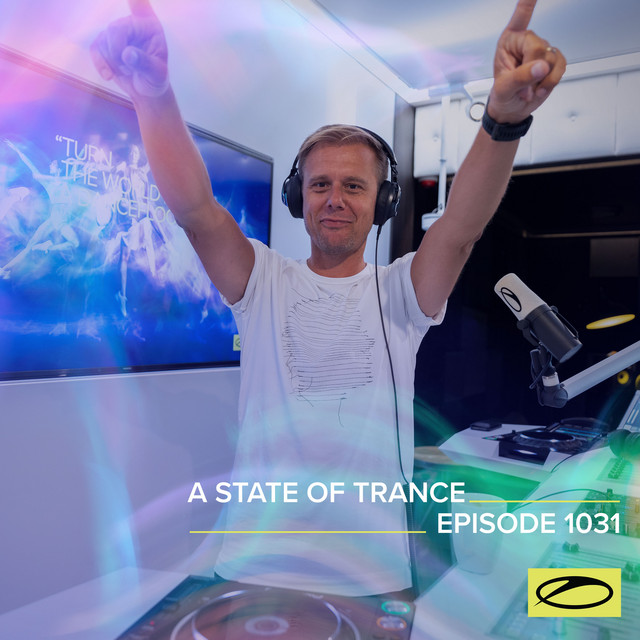 ASOT 1031 - A State Of Trance Episode 1031