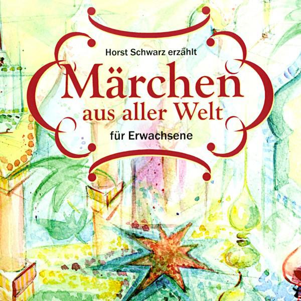 Märchen aus aller Welt (Für Erwachsene)