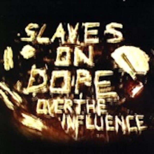 Slaves on Dope