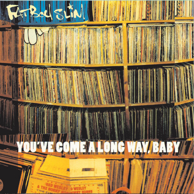 Fatboy Slim  You've Come a Long Way, Baby :Replay