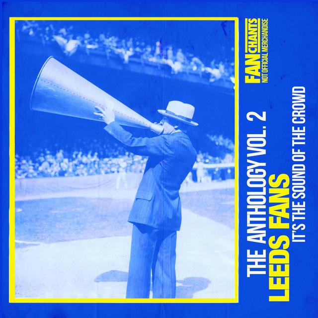 Leeds Football Songs Anthology II (United Fans Football Songs)