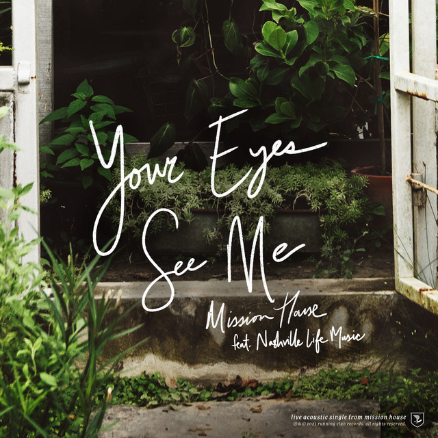Mission House, Nashville Life Music, Jess Ray, Taylor Leonhardt - Your Eyes See Me (Acoustic)