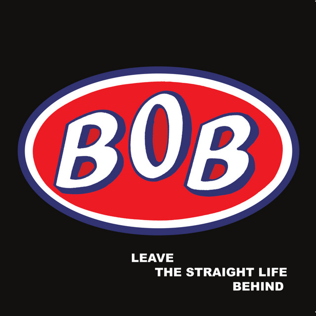Bob  Leave The Straight Life Behind :Replay