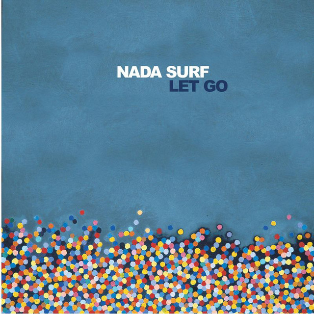 Nada Surf  Let Go :Replay