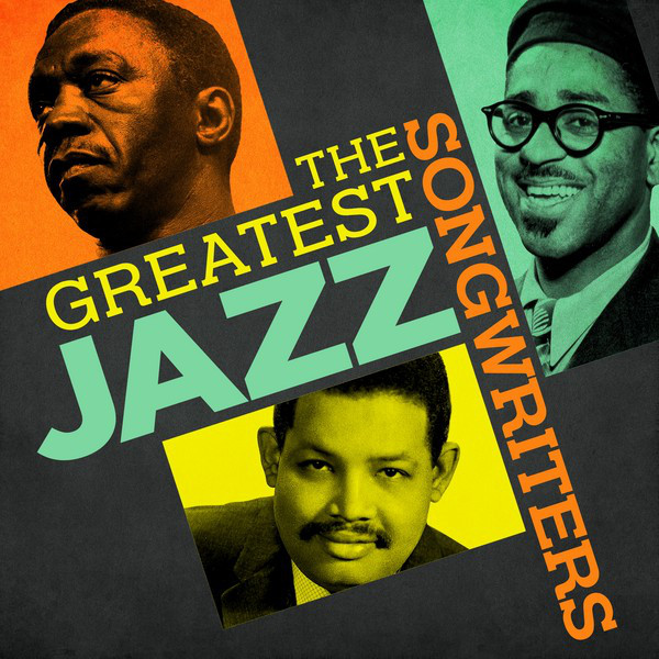 The Greatest Jazz Songwriters