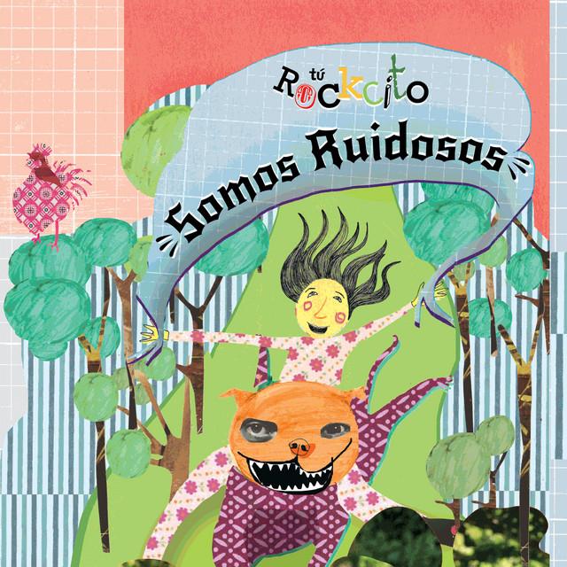 Somos Ruidosos by Tu Rockcito