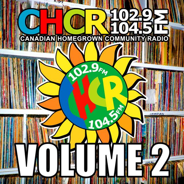 CHCR: Canadian Homegrown Community Radio, Vol. 2