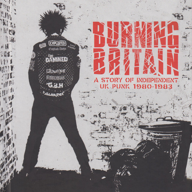 Burning Britain: A Story Of Independent UK Punk 1980-1983