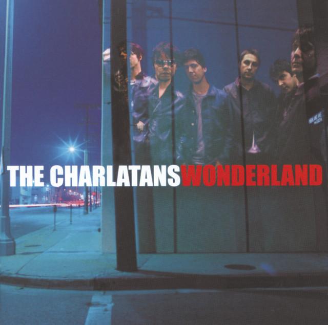 The Charlatans  Wonderland :Replay