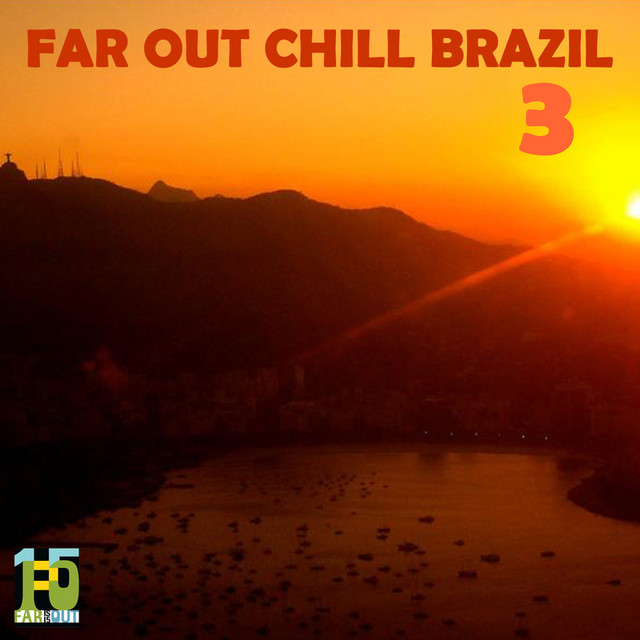 Far Out Chill Brazil 3
