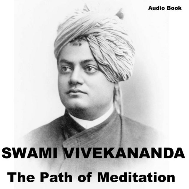 Raja Yoga The Path Of Meditation Album By Swami Vivekananda Spotify