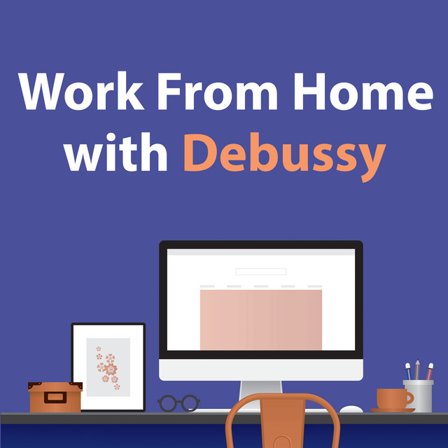 Work From Home With Debussy