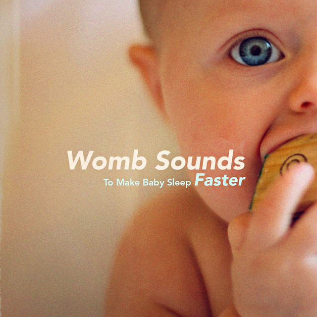 Womb Sounds To Make Baby Sleep Faster