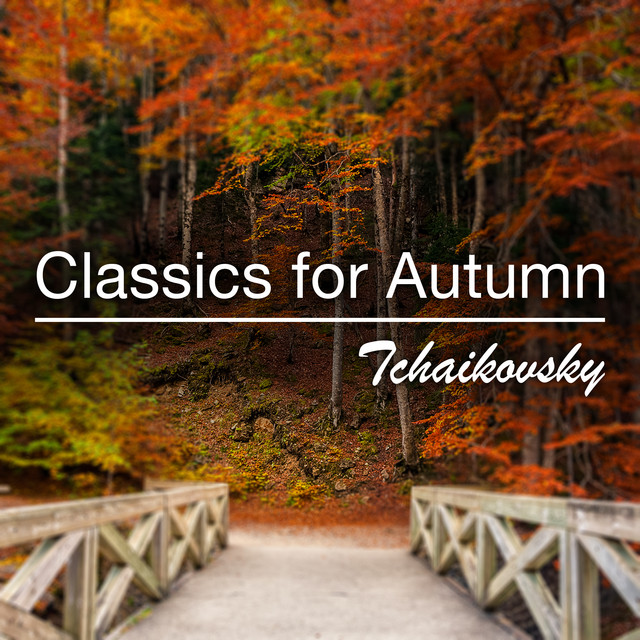 Classics for Autumn: Tchaikovsky