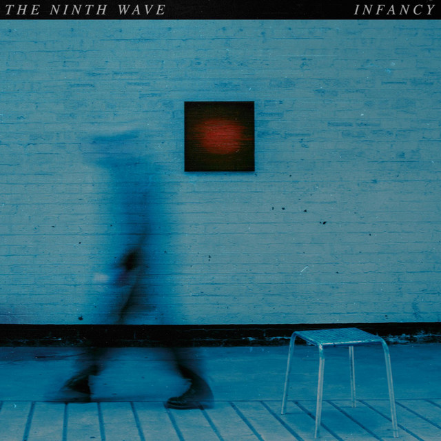 The Ninth Wave  Infancy :Replay