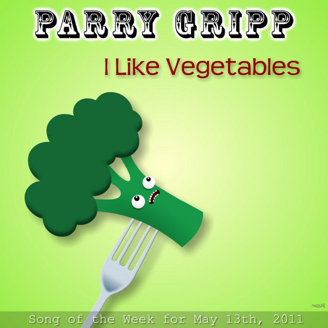 I Like Vegetables by Parry Gripp