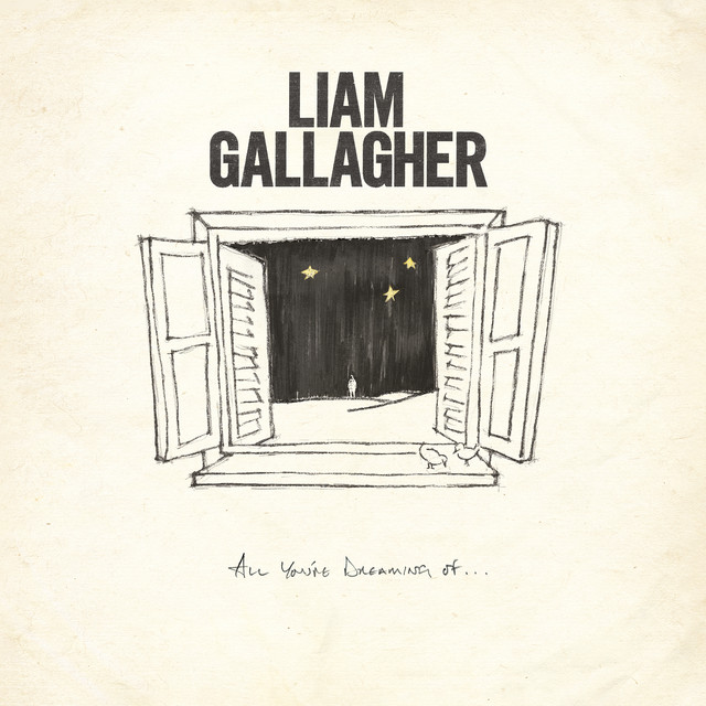 Liam Gallagher - All Youre Dreaming Of