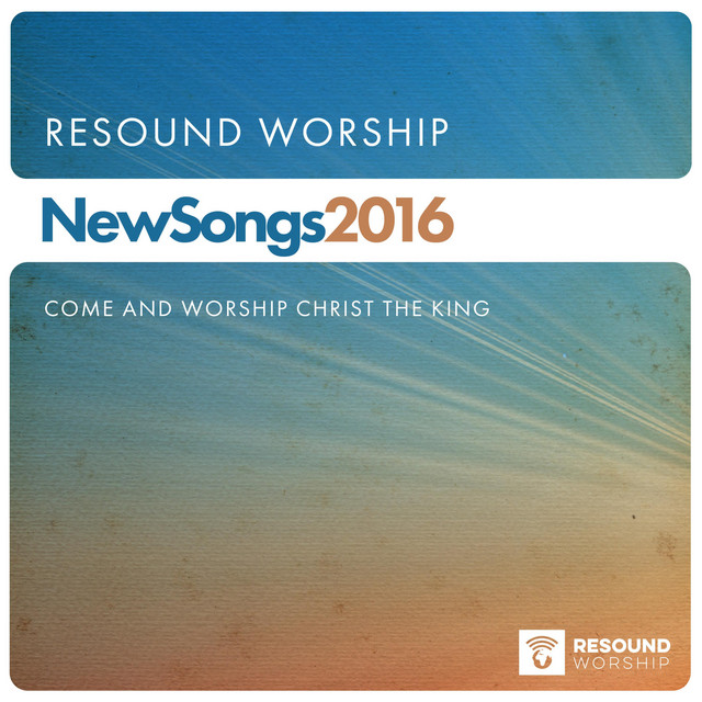 New Songs: Come and Worship Christ the King