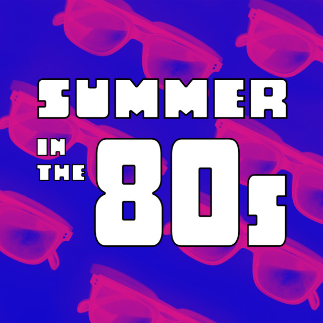 Summer In The 80s