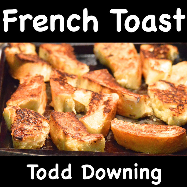 French Toast by Todd Downing
