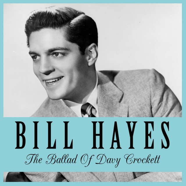 The Ballad of Davy Crockett by Bill Hayes on Spotify