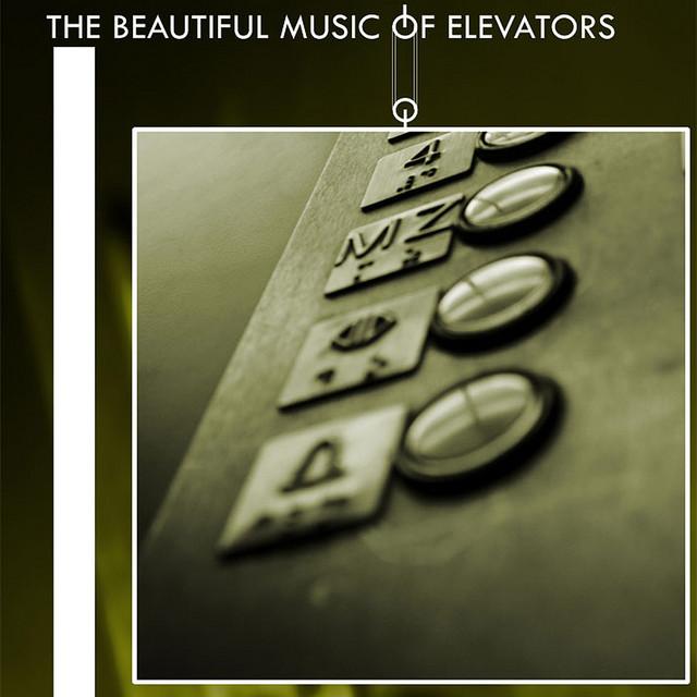 The Beautiful Music of Elevators