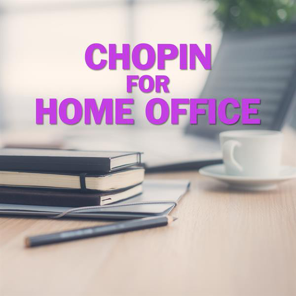 Chopin for Home Office