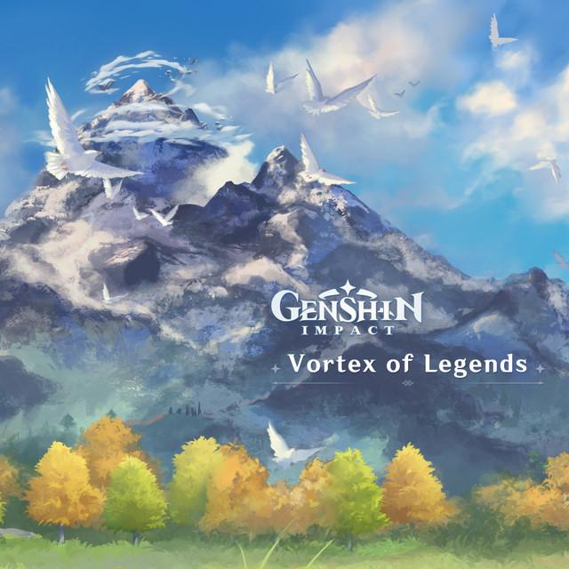 Genshin Impact - Vortex of Legends (Original Game Soundtrack)
