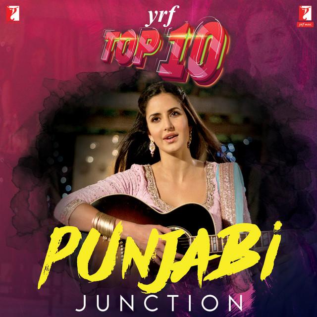YRF Top 10 - Punjabi Junction
