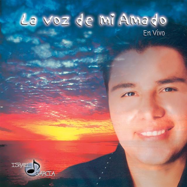 La Voz De Mi Amado Album By Israel García Spotify