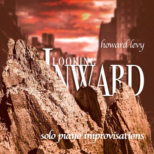 Looking Inward: Solo Piano Improvisations