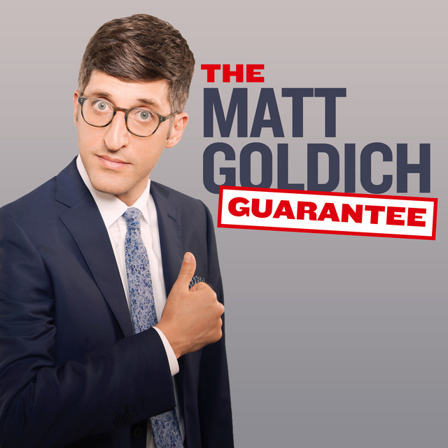 The Matt Goldich Guarantee